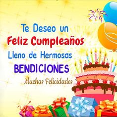 mensajes-emotivos-de-cumpleanos-2 Happy Birthday In Spanish, Happy Birthday Best Wishes, Happy Birthday Status, Birthday Quotes For Me, Happy Birthday Daughter, Happy Birthday Pictures, Birthday Wishes Cards, Birthday Songs, Happy Birthday Parties