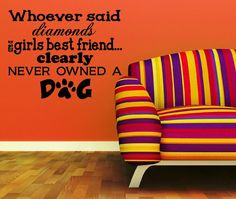 Home Decor Pet Decal Whoever said Diamonds are a Girls Best Friend Never Owned A Dog Wall Decal Vinyl Lettering on Etsy, $14.95