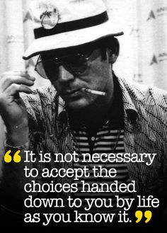 For Hunter S. Thompson's birthday, his wonderfully wise letter of life-advice at age twenty.