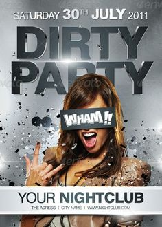Dirty Party Flyer Template http://clubpartyflyer.com/dirty-party-flyer-template/
