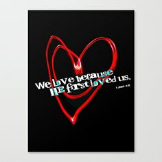 Because He First Loved Us Stretched Canvas by Peter Gross - $85.00