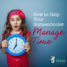 How to Help Your Homeschooler Manage Time
