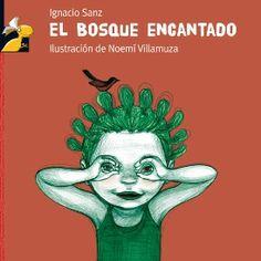 El bosque encantado, Ignacio Sanz Martín. Libro para niños De 3 a 6 años. Editorial: MacMillan. ISBN: 9788479421830
