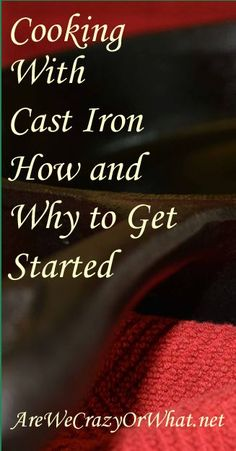 How to get started cooking with cast iron cooking. I also include some tips about how to acquire and care for cast iron cookware. #beselfreliant
