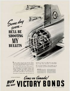 WWII Poster: Some day soon.. He'll be shooting MY BULLETS [] Come on Canada! Buy the New Victory Bonds.