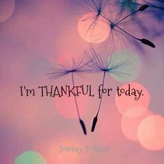 Eu sou grata pelo dia de hoje.