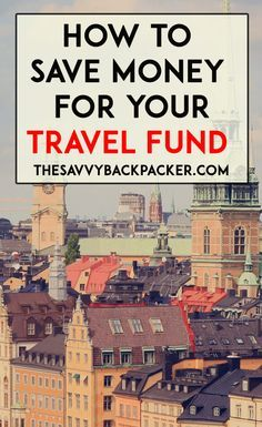 To Save Money For Your Travel Fund Tips and advice for saving for your travel fund so you can travel through Europe.Tips and advice for saving for your travel fund so you can travel through Europe. Travel Fund, Travel Goals, Travel Advice, Solo Travel, Travel Tips, Travel Hacks, Travel Ideas, Travelling Tips, Travel Essentials