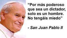 """""""Por más poderoso que sea un dictador, solo es un hombre. No tengáis miedo"""" - San Juan Pablo II pic.twitter.com/MFNaUvFqlV"""