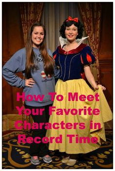 How To Meet Your Favorite Characters in Record Time SusanH@travelwiththemagic.com