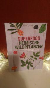Karin Greiner - Superfood - Heimische Wildpflanzen