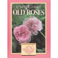 Our Heritage of Old Roses (Hardcover) http://www.amazon.com/dp/0864171684/?tag=wwwmoynulinfo-20 0864171684