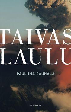 Taivaslaulu - Pauliina Rauhala - 19,95€ Books To Read, My Books, Book Worms, Wise Words, Roman, Literature, Novels, Reading, Haku