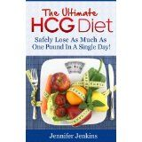 The Ultimate HCG Diet - Safely Lose As Much As One Pound In A Single Day! (Kindle Edition)By Jennifer Jenkins