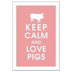 Keep Calm and Love Pigs -13X19 Poster-(Featured in Powder Pink) Buy 3 Get One Free keep calm art keep calm print. $15.95, via Etsy.