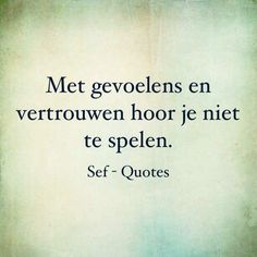 Dutch Phrases, Dutch Words, Down Quotes, Words Quotes, Sayings, Sef Quotes, Be Present Quotes, Dutch Quotes, Say My Name