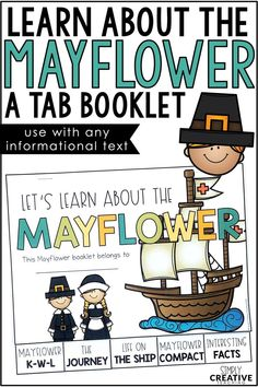 Students will create an informational, tab booklet all about the Mayflower. They will use the booklet to learn about the journey on the, life on the ship, the Mayflower Compact, and more. These Thanksgiving writing activities are perfect for kids learning all about Pilgrims, Native Americans, and Thanksgiving. Teacher can add this booklet to your classroom lesson plans easily with any non fiction informational text!