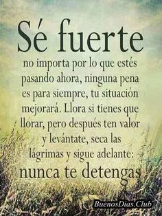 Correo: Elena Rodriguez - OutlookYou can find Frases motivadoras and more on our website. Prayer Quotes, Wisdom Quotes, True Quotes, Best Quotes, Spanish Inspirational Quotes, Spanish Quotes, Inspirational Thoughts, Positive Phrases, Motivational Phrases