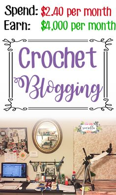 Spend $2.40 per month and earn $4k per month with crochet blogging! Follow my step by step tutorial for setting up your dream career | Work from home, stay at home mom, and be your own boss! | Free tutorial from Sewrella