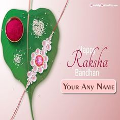 2021 Best New Happy Raksha Bandhan Wishes Greeting Card Photo With My/Your Name, Brother or Sister Name Creative Greetings Cards, Design Rakhi With Special Wishing You Name Pic, Festival Celebration Pictures Create Customized Name Generator Option Free Download, Most Popular Unique Images Edit Personalized Name Writing. Happy Birthday Wishes Photos, Happy Birthday Cakes, Birthday Images, Birthday Greetings, Happy Raksha Bandhan Wishes, Raksha Bandhan Greetings, Diwali Wishes Greeting Cards, Online Greeting Cards, Wishes For Sister