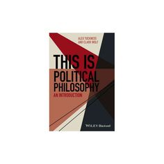 This Is Political Philosophy : An Introduction (Hardcover) (Alex Tuckness & Clark Wolf)