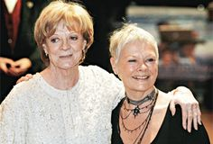 Maggie Smith and Judi Dench There is nothing like a Dame (or two :) )