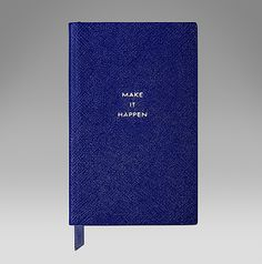 'Make It Happen' cobalt notebook bound in cross-grain lambskin. #ScribeInStyle http://www.smythson.com/cobalt-make-it-happen-panama-notebook.html