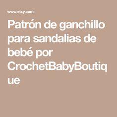 Patrón de ganchillo para sandalias de bebé por CrochetBabyBoutique