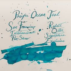 Ink Review: Robert Oster Pacific Ocean Teal: 2018 SF Pen Show Exclusive Signature Ink – Hand Over That Pen: We are very thankful to have received a bottle of this Pacific Ocean Teal ink from the San Francisco Pen Show group for review. They have commissioned Robert Oster Signature Inks in Australia to create an exclusive ink for the 2018 San Francisco International Pen Show to commemorate their Fifth Anniversary. They wanted a nice teal that shades and Robert Oster delivered! Fountain Pen Ink, Pacific Ocean, Art Supplies, Stationery, Teal, Pen Pals, Watercolor, Paper, Artist