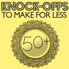 50 DIY anthro, pottery barn and other knock Off tutorials. Pin now read interior design interior room design home design Do It Yourself Quotes, Do It Yourself Design, Do It Yourself Inspiration, Do It Yourself Jewelry, Do It Yourself Home, Crafty Craft, Crafty Projects, Diy Projects To Try, Crafting
