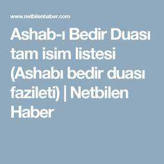 Ashab-ı Bedir Duası tam isim listesi (Ashabı bedir duası fazileti)   Netbilen Haber