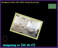 Contemporary White Sofa Tables Design Decorating  - The Best Image Search