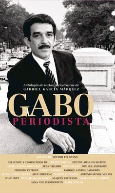Gabo, periodista - Gabriel Garcia Marquez Book Celebrates His Reporting Gabriel Garcia Marquez Books, Garcia Marques, Great Books, My Books, Hundred Years Of Solitude, Nobel Prize In Literature, Nobel Prize Winners, Story Writer, Magic Realism