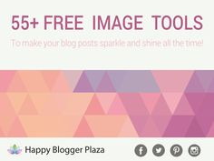 A great free #blogging resource for you! 55+ FREE image tools for your #blog! FREE images, FREE programs and apps, FREE online tools to resize and crop images so your #blog looks awesome!