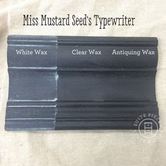 Miss Mustard Seed's Milk Paint in Typewriter With Antiquing Wax, White Wax and Clear Wax! | Suite Pieces
