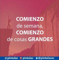 Un buen inicio de semana para todos. http://www.pintulac.com.ec/ La #frasepintulac del día nos dice: