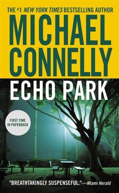 Echo Park (Harry Bosch Series by Michael Connelly I Love Books, Good Books, Books To Read, My Books, Echo Park, Best Crime Novels, Michael Connelly, Best Mysteries, Mystery Books