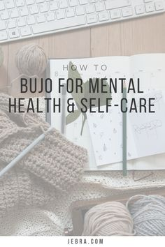 Bullet journal for better mental health and self-care with trackers and spreads.