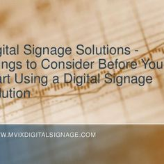 Digital Signage Solutions - Things to Consider Before You Start Using a Digital Signage Solution www.MVIXDigitalSignage.com   Digital Signage Solutions -. http://slidehot.com/resources/digital-signage-solutions-things-to-consider-before-you-start-using-a-digital-signage-solution.25265/