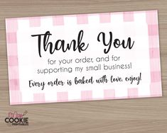 "Printable ""Thank You for your order and for supporting my small business!"" Bakery Customer Pick Up Card Cookie Thank You Card Packaging Small Business Cards, Small Business Quotes, Business Thank You Cards, Business Stickers, Thank You Card Design, Cookie Packaging, Bakery Packaging, Printable Cards, Tags"
