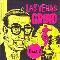 Daniel Clowes was the perfect fit for drawing the cover to Las Vegas Grind's second compilation of vintage stripper music. Daniel Clowes, Worst Album Covers, Vintage Burlesque, Cover Songs, Pop Bands, World Of Color, Retro Art, Graphic Illustration, Illustrations