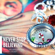 Never stop believing! #origamiowl #fashion #gift #christmas www.dollinevance.origamiowl.com