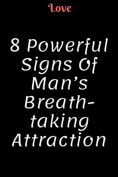 8 Powerful Signs Of Man's Breath-taking Attraction Love Advice, Love Tips, Finding Love, Looking For Love, Sweet Words, Love Words, Signs Of Attraction, Feeling Unwanted, Tricky Questions