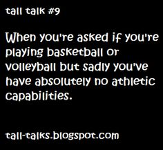 Tall Talks  quote, saying, text, funny, tall wear, tall girl problem