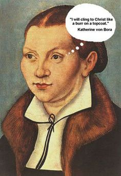 Martin Luther Protestant Reformation Quotes The Wife Of