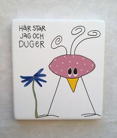 Micke & Murre - Här står jag och duger Tack, Proverbs, Cool Words, Preschool, Rita, Creative, Quotes, Woman, Cards