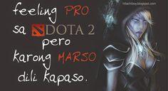 Feeling PRO sa DOTA 2 pero karong marso, dili kapaso. #bisaya #bisayaquote Bisaya Quotes, Funny Quotes, Hugot Lines, October 8, Dota 2, Pinoy, Gaming, Feelings, Memes