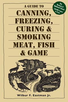 A Guide to Canning, Freezing, Curing & Smoking Meat, Fish & Game Paperback – August 2002 by Wilbur F. Eastman (Author) Condition: Very Goo Beef Jerky, Venison, Survival Tips, Survival Skills, Survival Stuff, Survival Quotes, Survival Food, Fisher, Fish Chowder