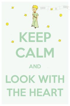 Keep Calm and Look With The Heart (Le Petit Prince aka The Little Prince) 8 x 12 Keep Calm and Carry On Parody Poster. $15.60, via Etsy.