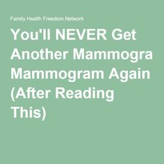 You'll NEVER Get Another Mammogram Again (After Reading This)