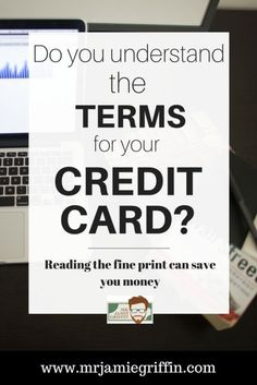 Understanding Credit Card Terms Will Save You Money | Mr. Jamie Griffin